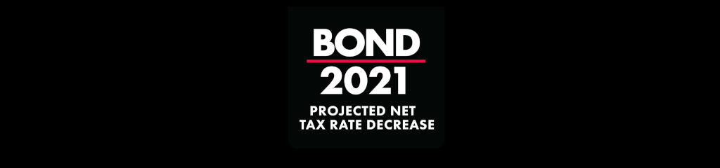 BOND 2021 - PROJECTED NET TAX RATE DECREASE